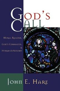 Gods Call: Moral Realism, Gods Commands, and Human Autonomy