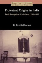 Protestant Origins in India: Tamil Evangelical Christians, 17061835