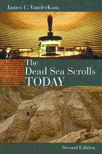 The Dead Sea Scrolls Today, Rev. Ed: Revised Edition