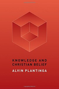 Knowledge And Christian Belief