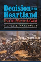 Decision in the Heartland: The Civil War in the West