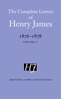 Book The Complete Letters of Henry James, 1876-1878: Volume 2 by Henry James