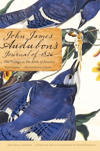John James Audubons Journal of 1826: The Voyage to The Birds of America