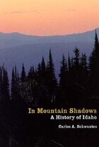 In Mountain Shadows: A History of Idaho