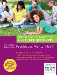 Psychiatric Mental Health: Davis Essential Nursing Content + Practice Questions