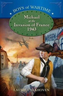 Book Michael At The Invasion Of France, 1943 by Laurie Calkhoven