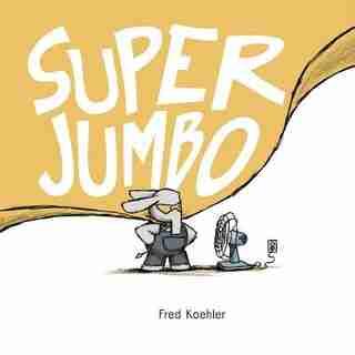 Super Jumbo by Fred Koehler