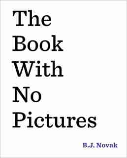 The Book With No Pictures by B. J. Novak