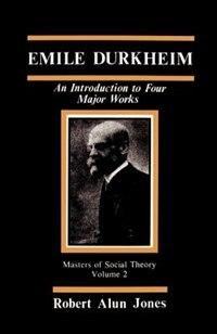 Emile Durkheim: An Introduction to Four Major Works