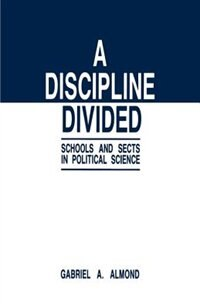 A Discipline Divided: Schools And Sects In Political Science