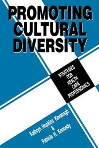Book Promoting Cultural Diversity: Strategies For Health Care Professionals by Kathryn H. Kavanagh