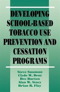 Book Developing School-based Tobacco Use Prevention And by Steven Y. Sussman