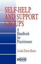 Self-Help and Support Groups: A Handbook For Practitioners