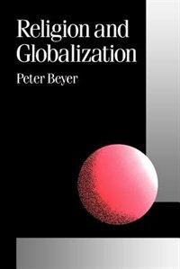 Religion And Globalization by Peter Beyer