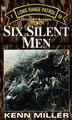 Six Silent Men, Book Two: 101st Lrp/Rangers, Book Two by Kenn Miller