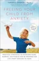 Freeing Your Child From Anxiety, Revised And Updated Edition: Practical Strategies To Overcome…