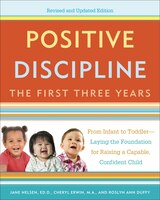 Positive Discipline: The First Three Years, Revised And Updated Edition: From Infant To Toddler…