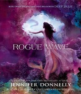 Book Waterfire Saga, Book Two: Rogue Wave by Jennifer Donnelly