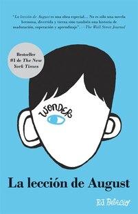 La Lección De August: Wonder (spanish-langugae Edition)