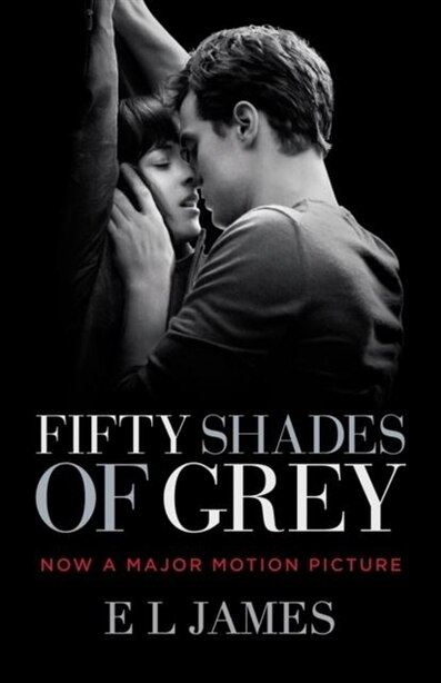 Fifty Shades Of Grey (movie Tie-in Edition): Book One Of The Fifty Shades Trilogy by E L James