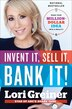 Invent It, Sell It, Bank It!: Make Your Million-dollar Idea Into A Reality by Lori Greiner