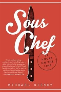 Book Sous Chef: 24 Hours On The Line by Michael Gibney