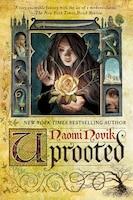 Uprooted: A Novel