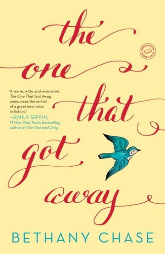 The One That Got Away: A Novel by Bethany Chase