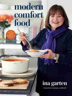 Modern Comfort Food: A Barefoot Contessa Cookbook by Ina Garten