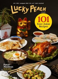 Lucky Peach Presents 101 Easy Asian Recipes