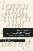 Learning From ?learning By Doing?: Lessons for Economic Growth