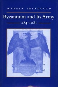 Byzantium And Its Army, 284-1081