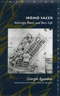 Homo Sacer: Sovereign Power and Bare Life