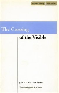 The Crossing of the Visible