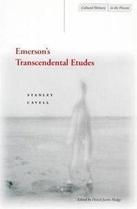 Emerson?s Transcendental Etudes
