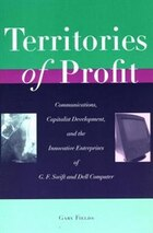 Territories Of Profit: Communications, Capitalist Development, and the Innovative Enterprises of G…