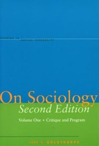 On On Sociology Second Edition Volume One: Critique and Program