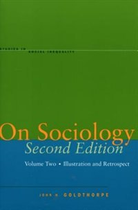 On Sociology Second Edition Volume Two: Illustration and Retrospect