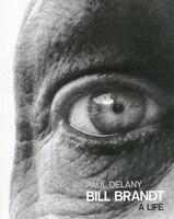 Bill Brandt: A Life