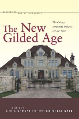 Book The New Gilded Age: The Critical Inequality Debates of Our Time by David Grusky