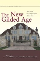 The New Gilded Age: The Critical Inequality Debates of Our Time