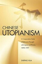 Chinese Utopianism: A Comparative Study of Reformist Thought with Japan and Russia, 1898-1997