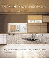 The Modern Japanese Garden: Modern Japanese Garden