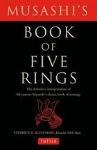 Musashi's Book Of Five Rings: The Definitive Interpretation Of Miyamoto Musashi's Classic Book Of…