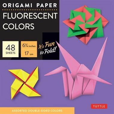 """Origami Paper - Fluorescent Colors - 6 3/4"""" - 48 Sheets: Tuttle Origami Paper: High-quality Origami Sheets Printed With 6 Different Colors: Instructions For by Tuttle Publishing"""