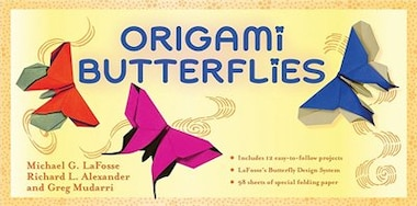 Origami Butterflies Kit: Kit Includes 2 Origami Books, 12 Fun Projects, 98 Origami Papers And Instructional Dvd: Great For B by Michael G. LaFosse