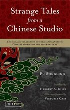 Strange Tales From A Chinese Studio: The Classic Collection Of Eerie And Fantastic Chinese Stories…