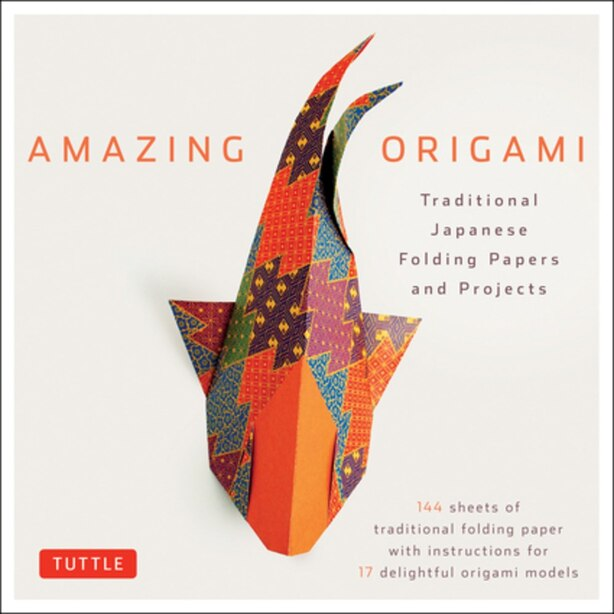 Amazing Origami Kit: Traditional Japanese Folding Papers And Projects [144 Origami Papers With Book, 17 Projects] by Tuttle Editors