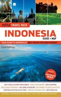 Indonesia Tuttle Travel Pack: Your Guide To Indonesia's Best Sights For Every Budget (guide + Map) by Linda Hoffman