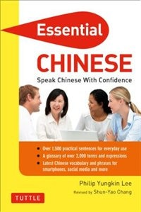 Essential Chinese: Speak Chinese With Confidence! (mandarin Chinese Phrasebook & Dictionary)